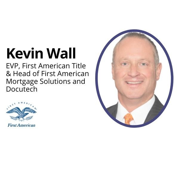 EXCLUSIVE: First American Title's EVP Kevin Wall discusses three ways COVID-19 will change mortgage lending forever