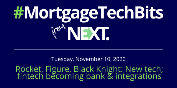 #MortgageTechBits: Rocket partners with agents; Blockchain fintech to become a bank; Black Knight integrates MAXA